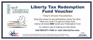 Present this voucher and receive 10% of your filing fees and Liberty Tax Service will donate $50 to Toby's Dream Foundation!
