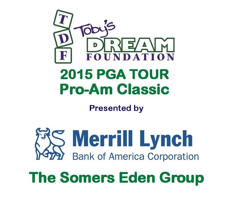Toby's Dream Foundation 2015 PGA TOUR Pro Am Golf Classic presented by Merrill Lynch and The Somers Eden Group